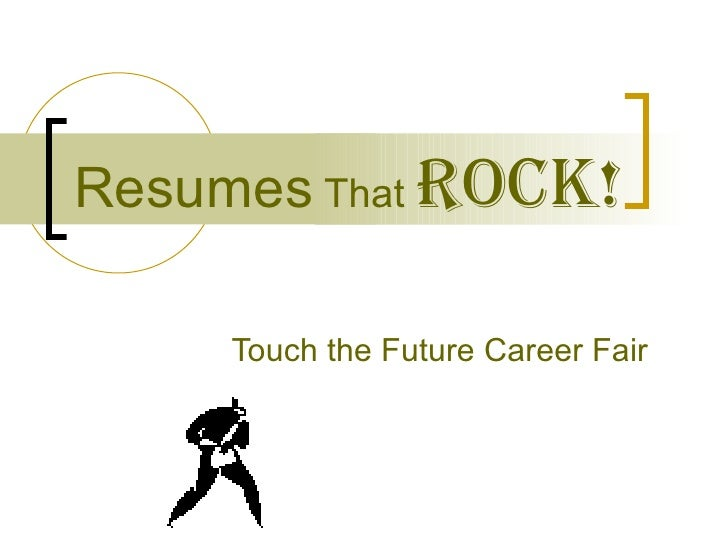 Resumes  That  ROCK! Touch the Future Career Fair