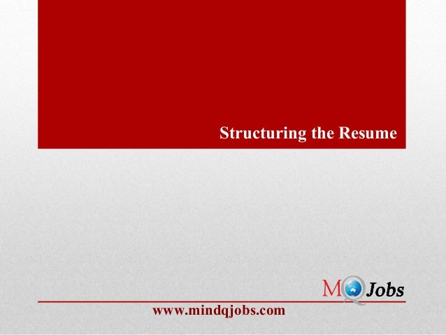 Structuring the Resumewww.mindqjobs.com