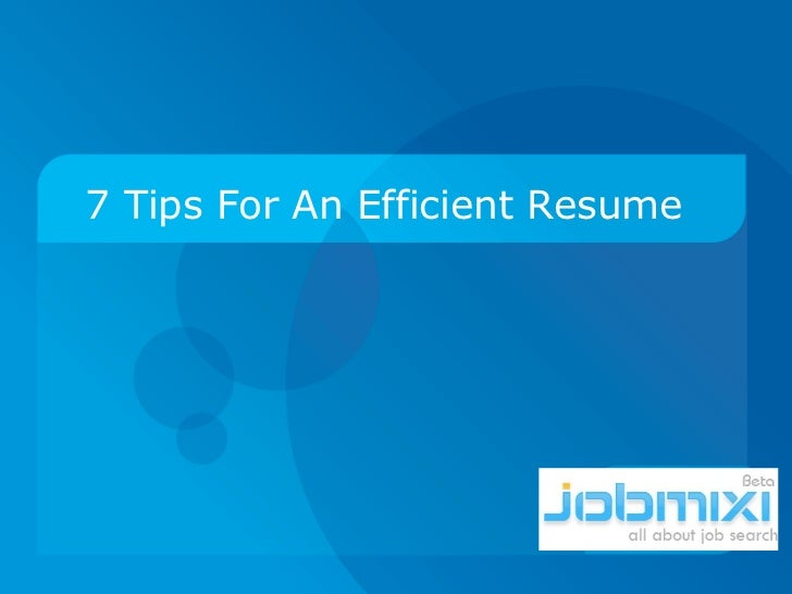 7 Tips For An Efficient Resume