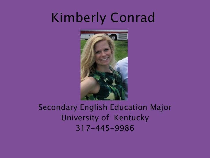 Kimberly Conrad Secondary English Education Major University of  Kentucky 317-445-9986