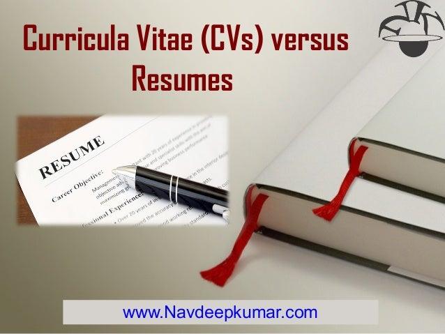 www.Navdeepkumar.comCurricula Vitae (CVs) versusResumes