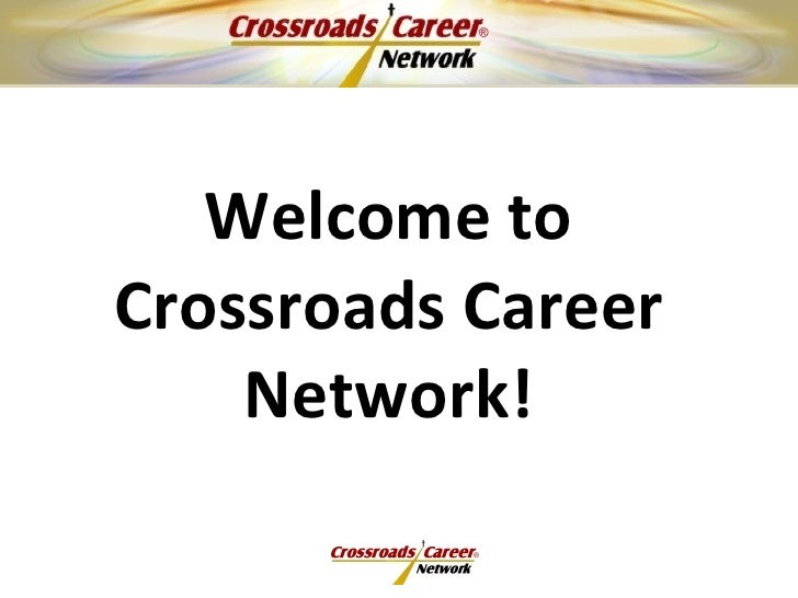 Welcome to Crossroads Career Network!