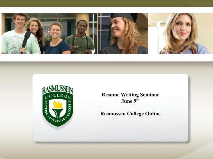 Resume Writing Seminar        June 9th  Rasmussen College Online