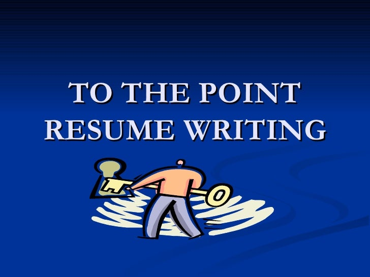 To the Point Resume Writing