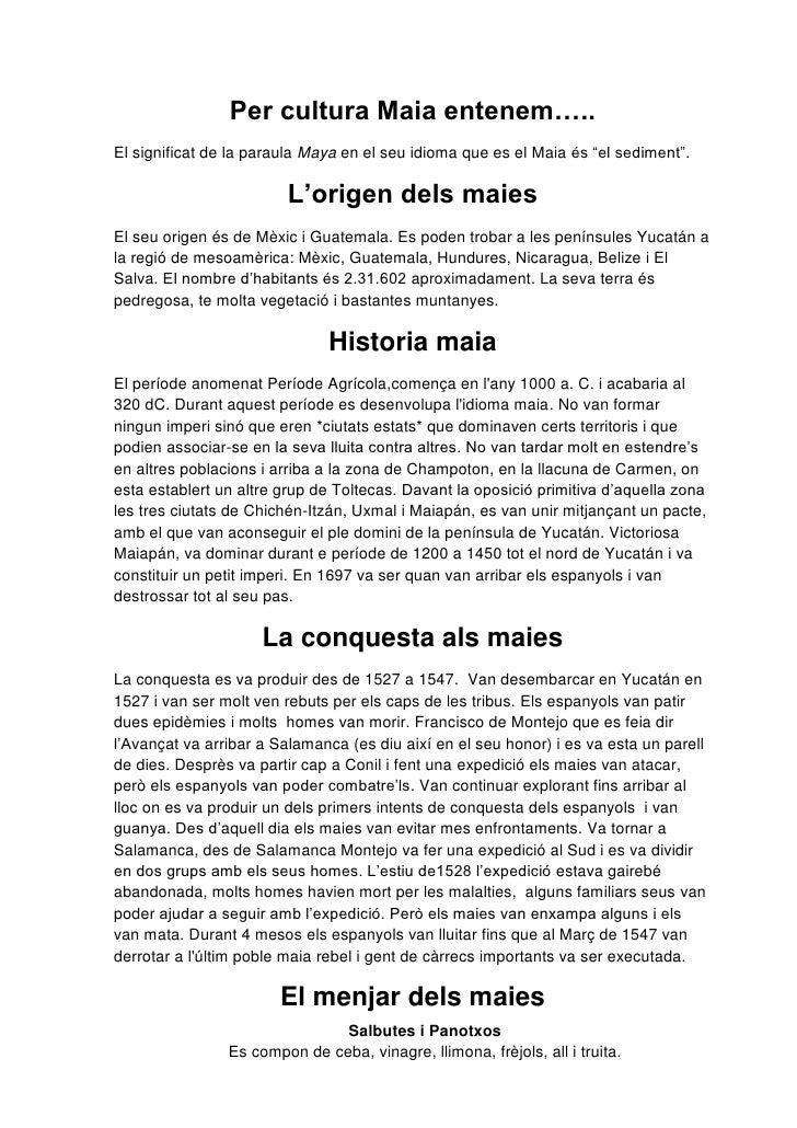 """Per cultura Maia entenem…..El significat de la paraula Maya en el seu idioma que es el Maia és """"el sediment"""".             ..."""
