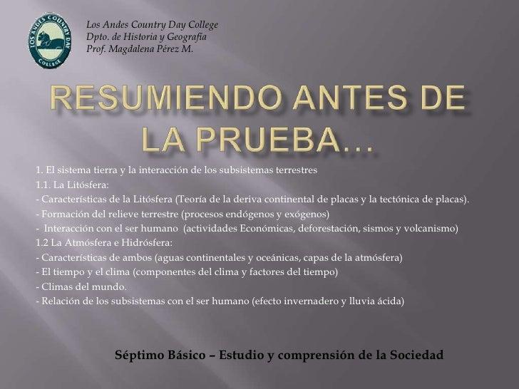 Los Andes Country Day College<br />Dpto. de Historia y Geografía<br />Prof. Magdalena Pérez M.<br />Resumiendo antes de la...