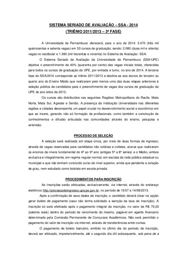 SISTEMA SERIADO DE AVALIAÇÃO – SSA - 2014 (TRIÊNIO 2011/2013 – 3ª FASE) A Universidade de Pernambuco oferecerá, para o ano...
