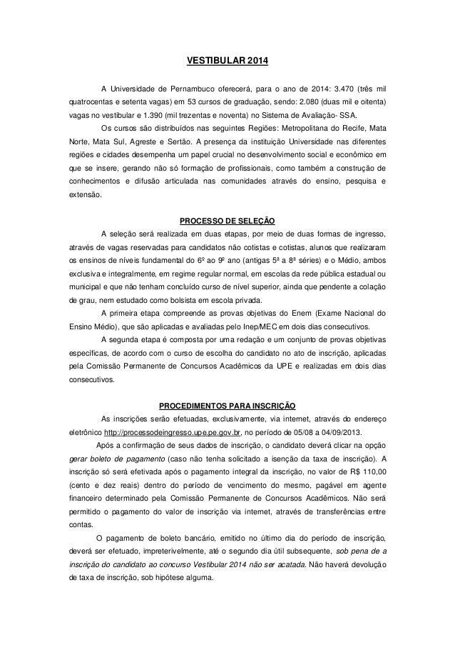 VESTIBULAR 2014 A Universidade de Pernambuco oferecerá, para o ano de 2014: 3.470 (três mil quatrocentas e setenta vagas) ...