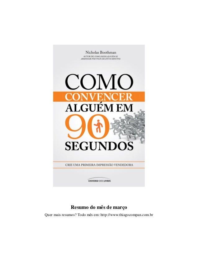 Resumo do mês de março Quer mais resumos? Todo mês em: http://www.thiagocompan.com.br