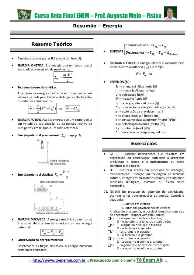Curso Reta Final ENEM – Prof. Augusto Melo – Física Resumão – Energia  Resumo Teórico    A unidade de energia no SI é o ...