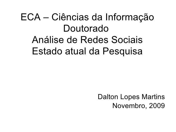 Resumo - Pesquisas Doutorado - Análise de Redes Sociais - 2009