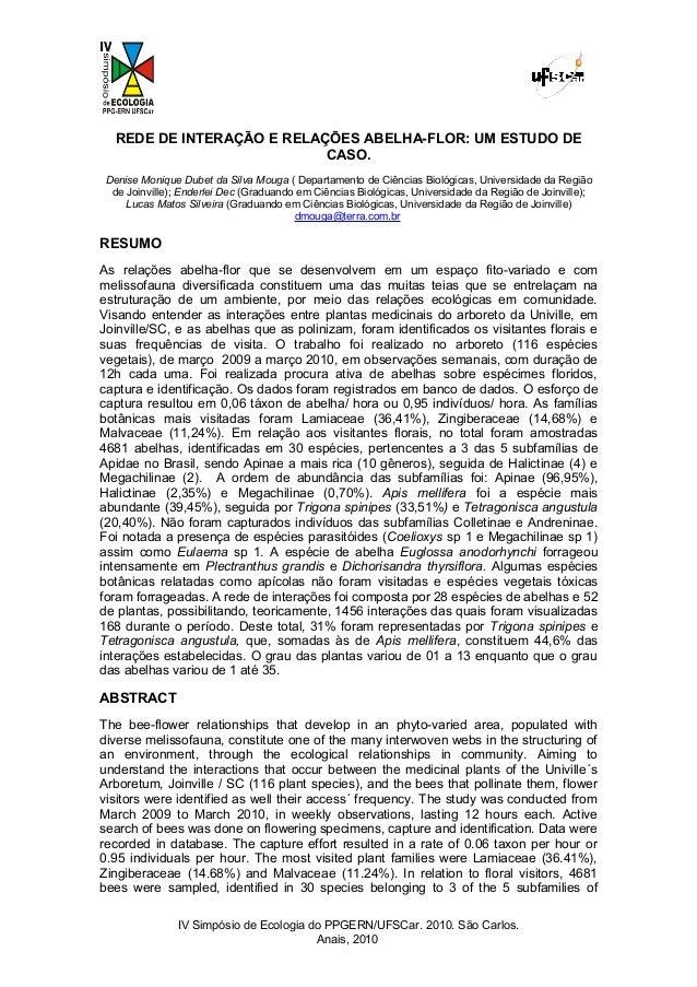 REDE DE INTERAÇÃO E RELAÇÕES ABELHA-FLOR: UM ESTUDO DE CASO. Denise Monique Dubet da Silva Mouga ( Departamento de Ciência...