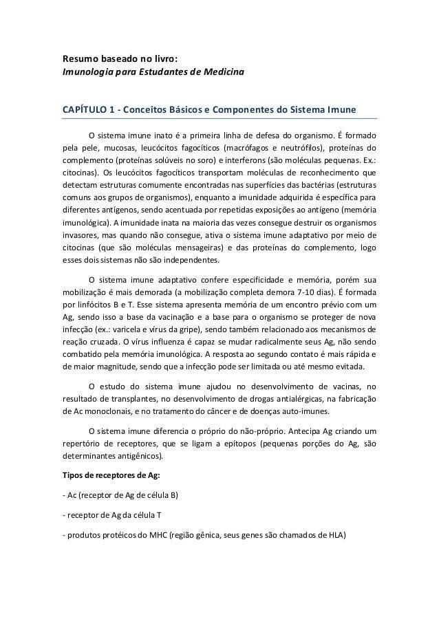 Resumo baseado no livro: Imunologia para Estudantes de Medicina CAPÍTULO 1 - Conceitos Básicos e Componentes do Sistema Im...