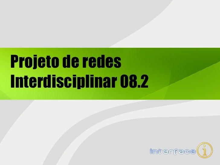 Projeto de redes Interdisciplinar 08.2