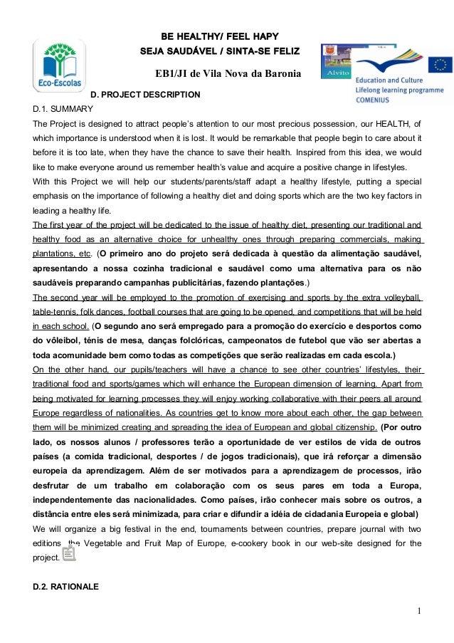BE HEALTHY/ FEEL HAPY SEJA SAUDÁVEL / SINTA-SE FELIZ EB1/JI de Vila Nova da Baronia D. PROJECT DESCRIPTION D.1. SUMMARY Th...