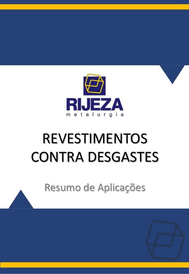 REVESTIMENTOS CONTRA DESGASTES Resumo de Aplicações