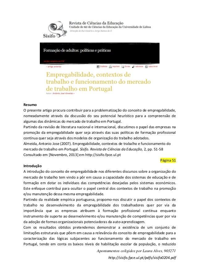 Resumo O presente artigo procura contribuir para a problematização do conceito de empregabilidade, nomeadamente através da...