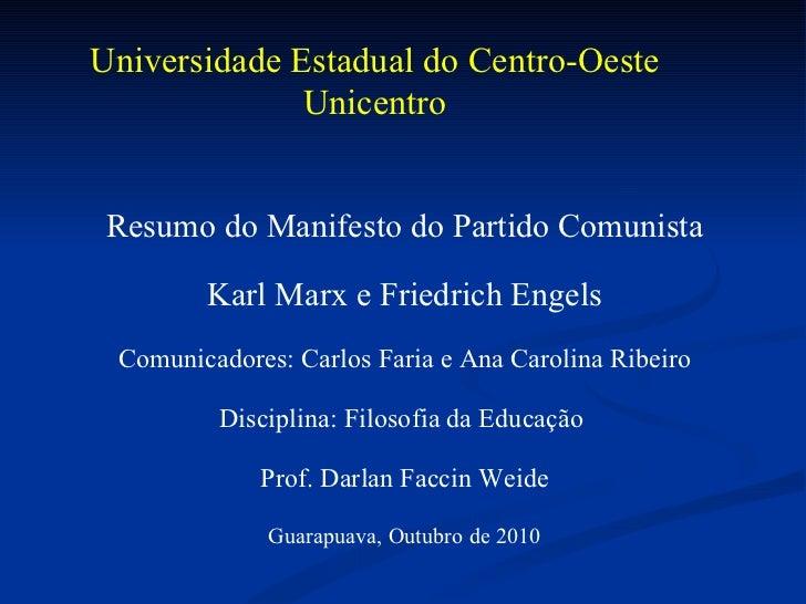 Resumo do Manifesto do Partido Comunista Karl Marx e Friedrich Engels Comunicadores: Carlos Faria e Ana Carolina Ribeiro D...
