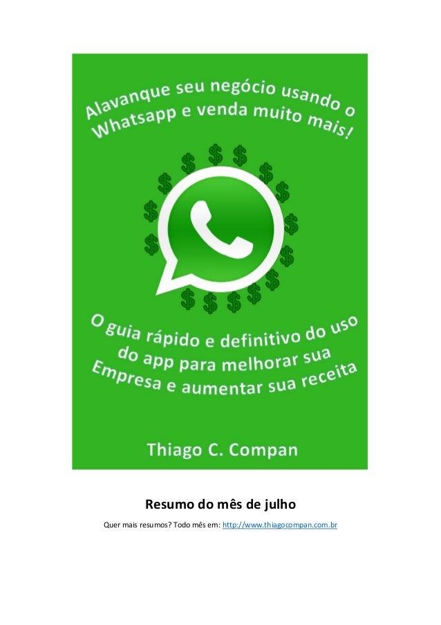 Resumo do mês de julho Quer mais resumos? Todo mês em: http://www.thiagocompan.com.br