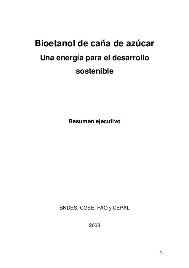 Bioetanol de caña de azúcar Una energía para el desarrollo           sostenible         Resumen ejecutivo      BNDES, CGEE...