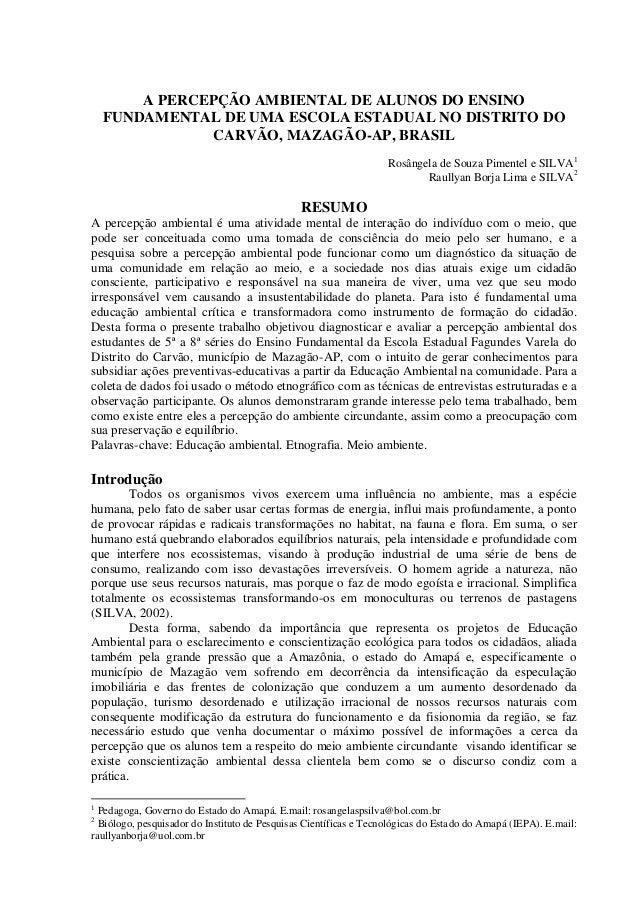 A PERCEPÇÃO AMBIENTAL DE ALUNOS DO ENSINO FUNDAMENTAL DE UMA ESCOLA ESTADUAL NO DISTRITO DO CARVÃO, MAZAGÃO-AP, BRASIL Ros...