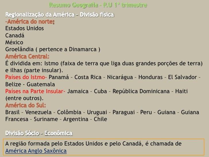 Resumo Geografia – P.U 1º trimestre<br />Regionalização da América – Divisão física<br /><ul><li>...