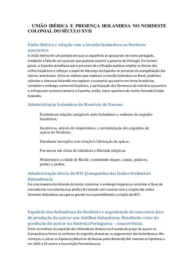 – UNIÃO IBÉRICA E PRESENÇA HOLANDESA NO NORDESTE COLONIAL DO SÉCULO XVII União Ibérica e relação com a invasão holandesa a...