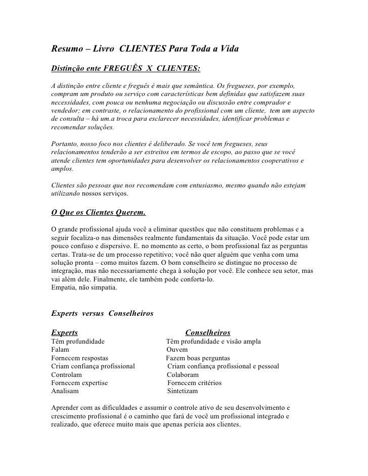 Resumo – Livro CLIENTES Para Toda a VidaDistinção ente FREGUÊS X CLIENTES:A distinção entre cliente e freguês é mais que s...