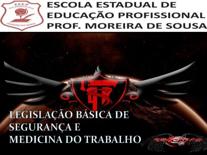 LEGISLAÇÃO BÁSICA DE SEGURANÇA E <br />MEDICINA DO TRABALHO <br />