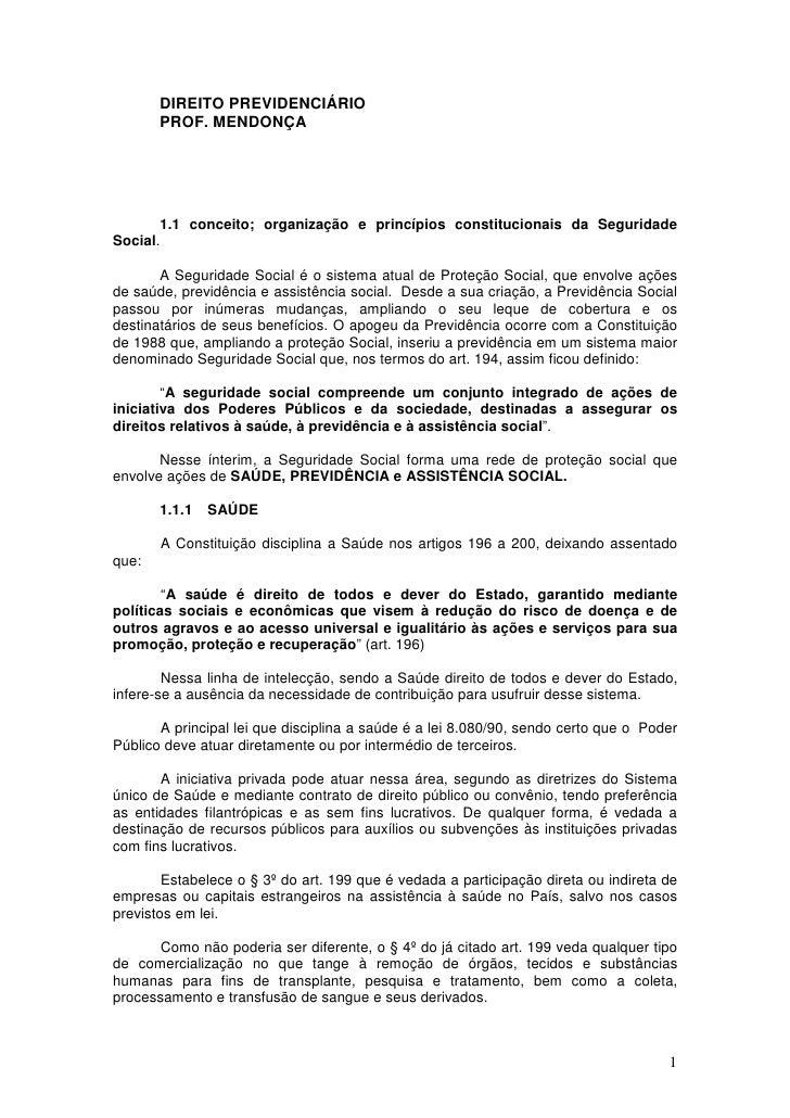 DIREITO PREVIDENCIÁRIO        PROF. MENDONÇA            1.1 conceito; organização e princípios constitucionais da Segurida...