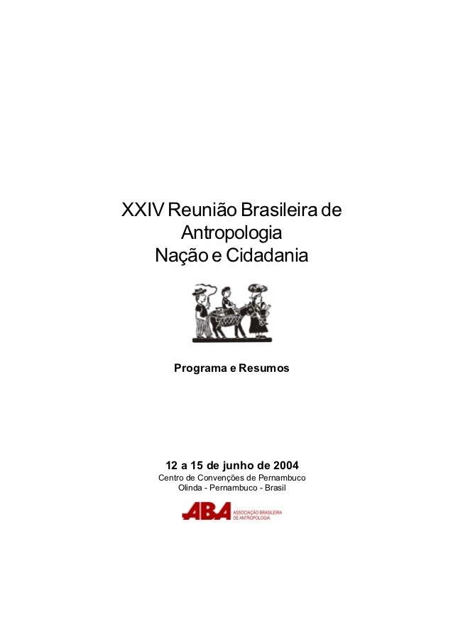 XXIV Reunião Brasileira de      Antropologia   Nação e Cidadania       Programa e Resumos     12 a 15 de junho de 2004    ...