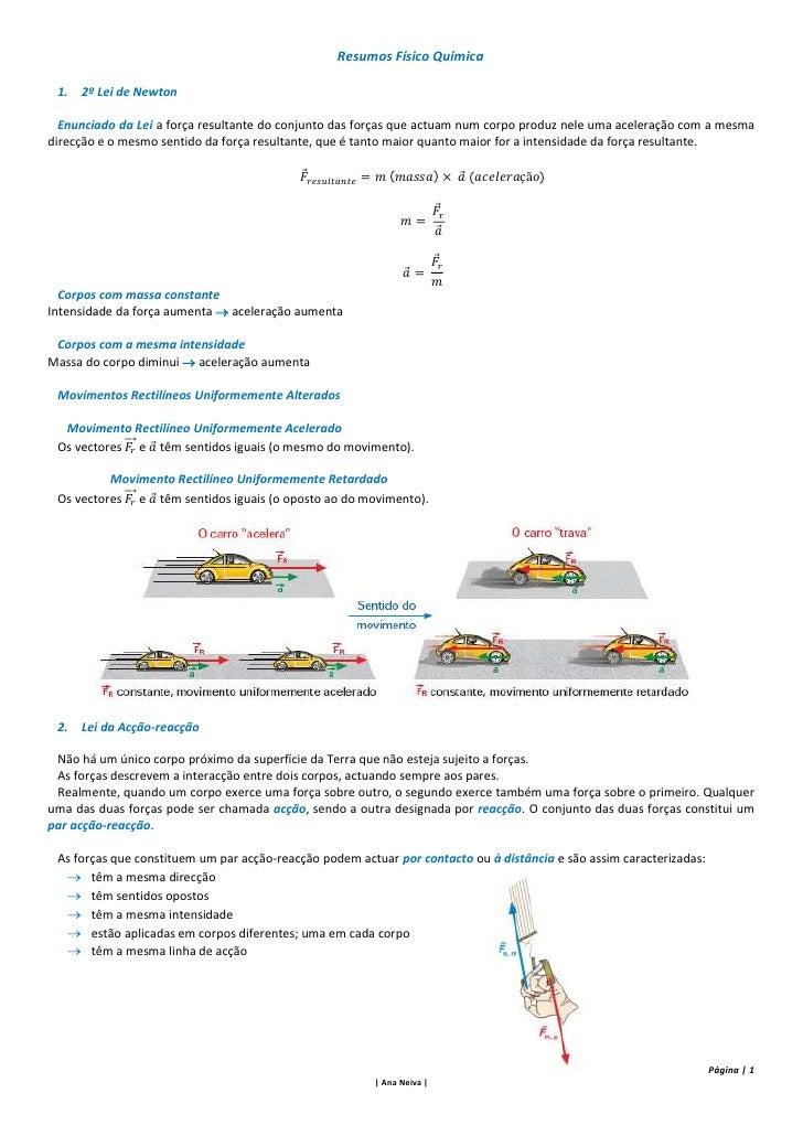 Resumos Físico Química 1. 2º Lei de Newton  Enunciado da Lei a força resultante do conjunto das forças que actuam num corp...