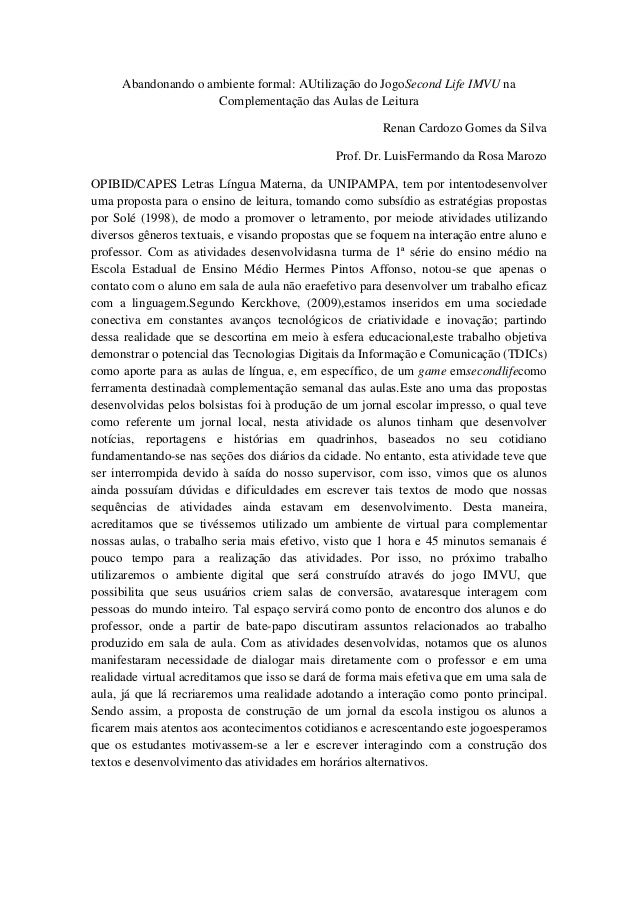 Abandonando o ambiente formal: AUtilização do JogoSecond Life IMVU na Complementação das Aulas de Leitura Renan Cardozo Go...