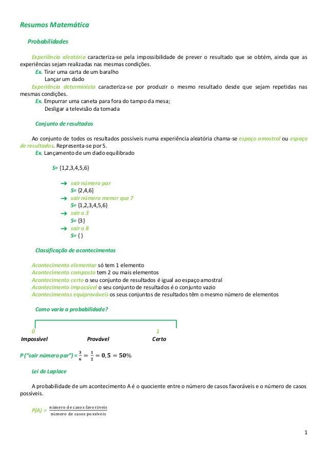 1 Resumos Matemática Probabilidades Experiência aleatória caracteriza-se pela impossibilidade de prever o resultado que se...