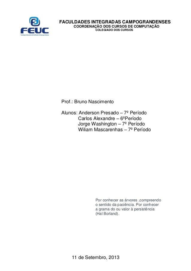FACULDADES INTEGRADAS CAMPOGRANDENSES COORDENAÇÃO DOS CURSOS DE COMPUTAÇÃO COLEGIADO DOS CURSOS Prof.: Bruno Nascimento Al...