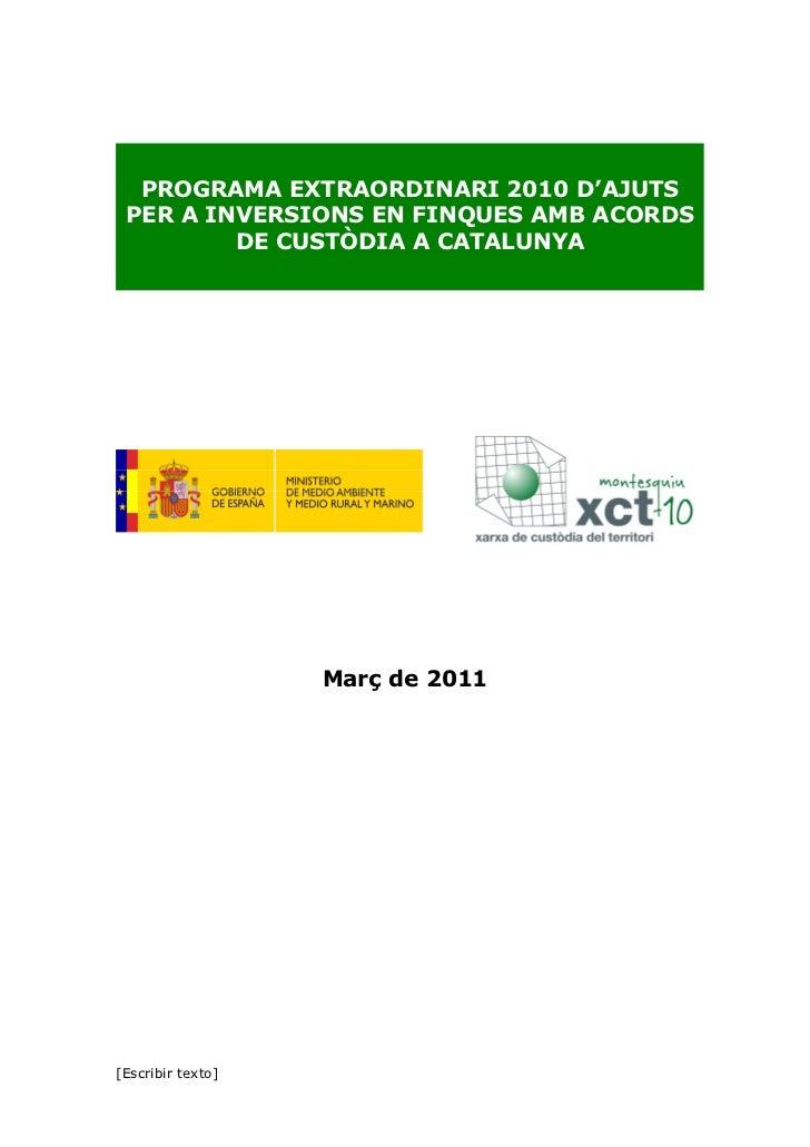 PROGRAMA EXTRAORDINARI 2010 D'AJUTS PER A INVERSIONS EN FINQUES AMB ACORDS         DE CUSTÒDIA A CATALUNYA                ...