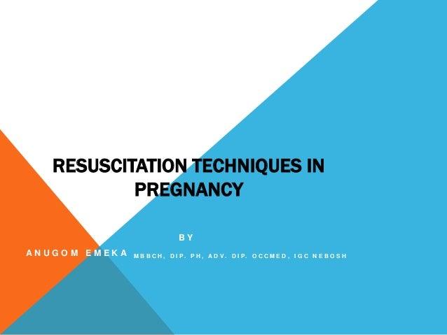 Resuscitation techniques in pregnancy