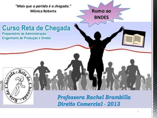 """""""Mais que a partida é a chegada.""""        Mônica Roberta              Rumo ao                                     BNDES    ..."""