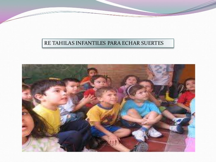 RE TAHILAS INFANTILES PARA ECHAR SUERTES<br />