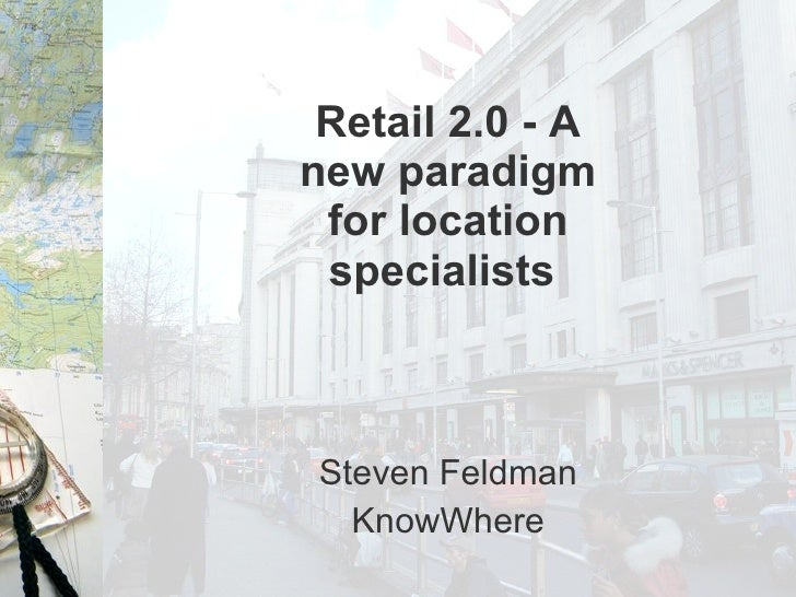Retail 2.0   A New Paradigm For Location Analysts