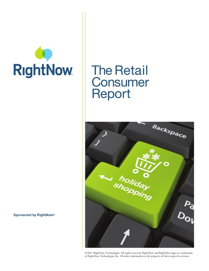The Retail                              Consumer                              ReportSponsored by RightNow®                ...