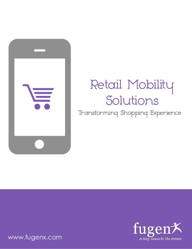Retail Mobility Solutions Transforming Shopping Experience www.fugenx.com