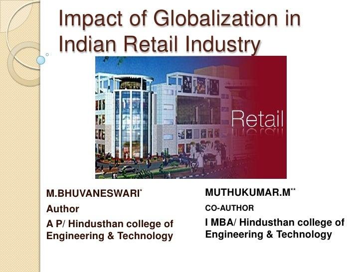 Impact of Globalization in  Indian Retail IndustryM.BHUVANESWARI*              MUTHUKUMAR.M**Author                       ...