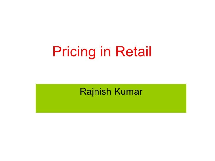 Rajnish Kumar Pricing in Retail