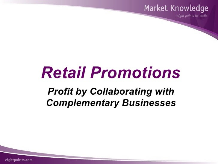 Retail Promotions Profit by Collaborating with Complementary Businesses