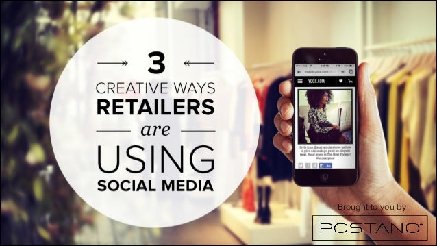 3 Creative Ways Retailers Are Using Social Media