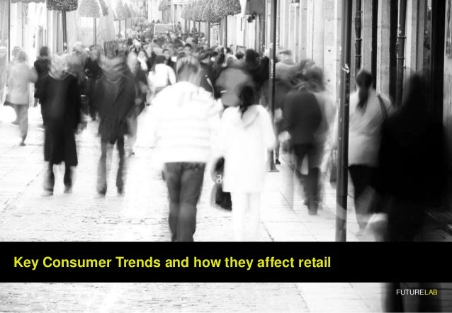 Consumer trends and the way they affect retail