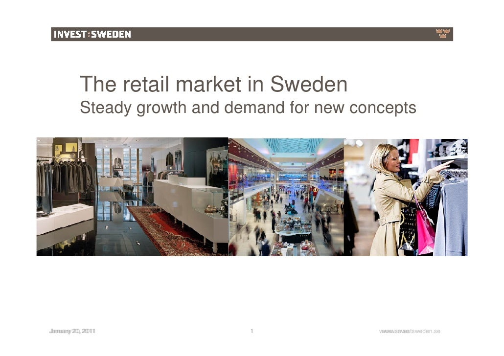 The retail market in Sweden          Steady growth and demand for new conceptsJanuary 20, 2011January 20, 2011            ...