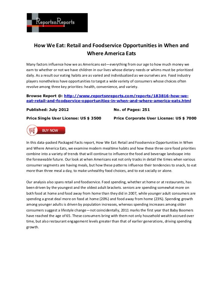 How We Eat: Retail and Foodservice Opportunities in When and                         Where America EatsMany factors influe...