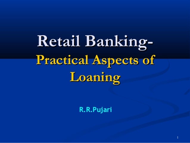 retail banking in india Trends on many fronts will no doubt alter the future of retail banking: ○ we're  aging (with some exceptions, including india and my fellow tai chi practitioners).